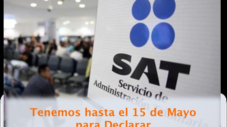 Declaración Anual:  SAT amplía el plazo al 15 de Mayo